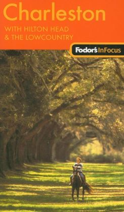 Fodor's In Focus Charleston, 1st Edition