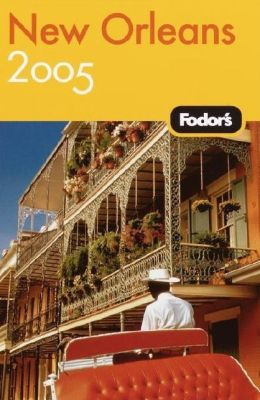 Fodor's New Orleans 2005 ( Foders Gold Guide Series)