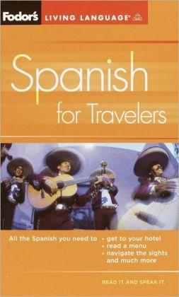 Fodor's Spanish for Travelers (Phrasebook)