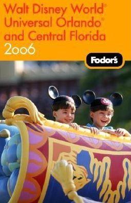 Fodor's Walt Disney World, Universal Orlando, and Central Florida 2006