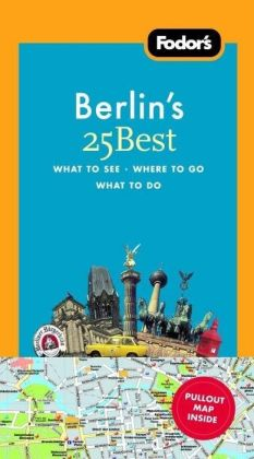 Fodor's Berlin's 25 Best