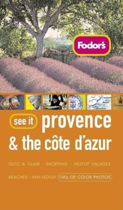 Fodor's See It Provence and the Cote D'Azur