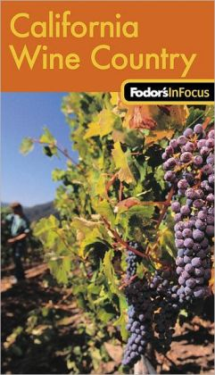 Fodor's In Focus California Wine Country