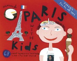 Fodor's Around Paris with Kids, 3rd Edition