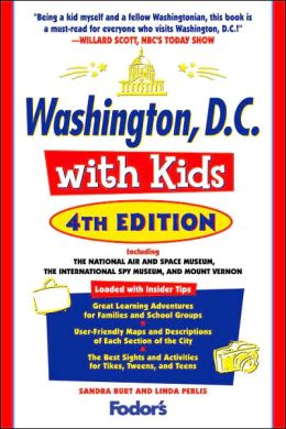 Fodor's Washington, D.C. with Kids, 4th Edition