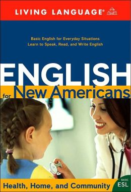 English for New Americans: Health, Home, and Community