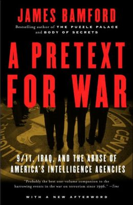 Pretext for War: 9/11, Iraq, and the Abuse of America's Intellignece Agencies
