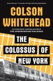 Book Cover Image. Title: The Colossus of New York, Author: Colson Whitehead