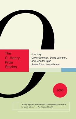 The O. Henry Prize Stories 2003