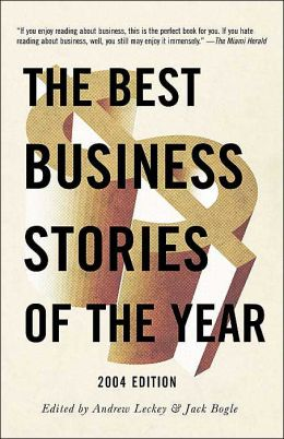 The Best Business Stories of the Year--2004 Edition