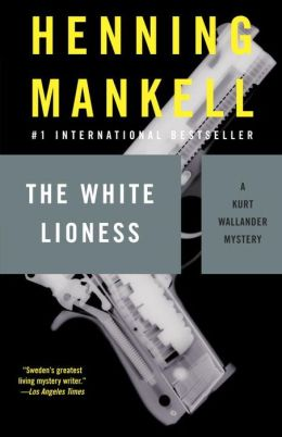 The White Lioness (Kurt Wallander Series #3)