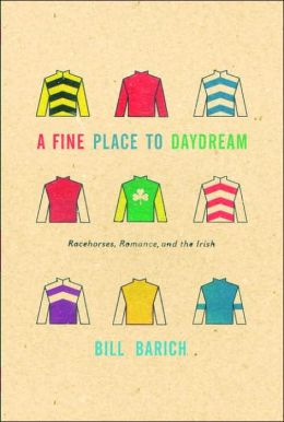Fine Place to Daydream: Racehorses, Romance, and the Irish