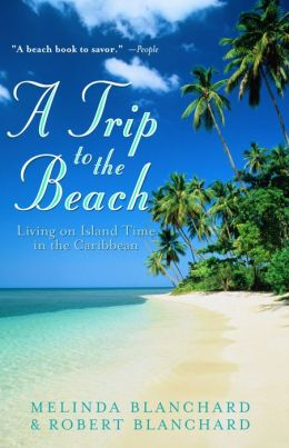 Trip to the Beach: Living on Island Time in the Caribbean