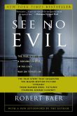 Book Cover Image. Title: See No Evil:  The True Story of a Ground Soldier in the CIA's War on Terrorism, Author: Robert Baer