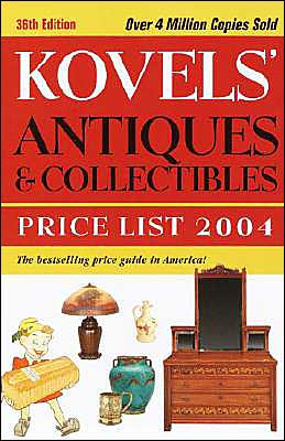 Kovels' Antiques And Collectibles Price List 2004