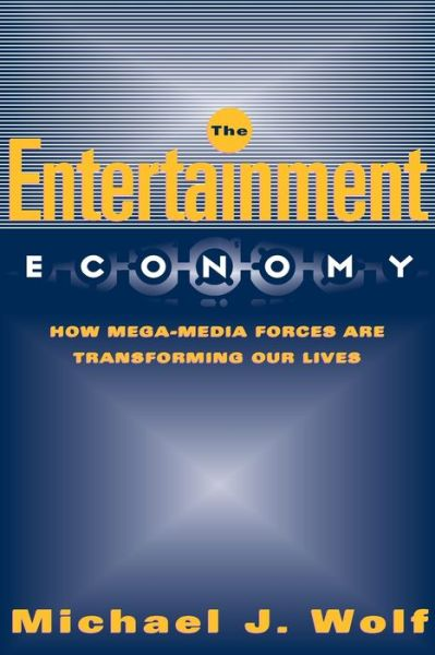 Download books free online pdf Entertainment Economy: How Mega-Media Forces Are Transforming Our Lives