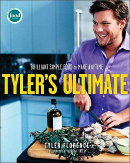 Tyler's Ultimate: Brilliant Simple Food to Make Anytime