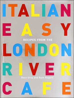 Italian Easy: Recipes from the River Cafe London