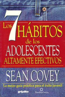 7 Habitos de los Adolescentes Altamente Efectivos