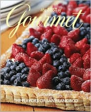 The Best of Gourmet: Featuring the Flavors of San Francisco