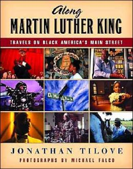 Along Martin Luther King: Travels on Black America's Main Street