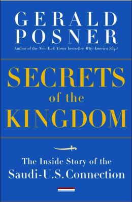 Secrets of the Kingdom: The Inside Story of the Secret Saudi-U.S. Connection