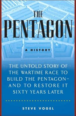 The Pentagon: The Untold Story of the Wartime Race to Build the Pentagon - And to Restore it Sixty Years Later