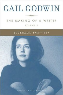 The Making of a Writer: Journals, 1963-1969