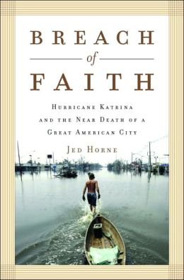 Breach of Faith: Hurricane Katrina and the Near Death of a Great American City