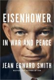 Book Cover Image. Title: Eisenhower in War and Peace, Author: Jean Edward Smith