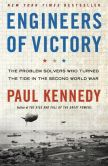 Book Cover Image. Title: Engineers of Victory:  The Problem Solvers Who Turned The Tide in the Second World War, Author: Paul Kennedy
