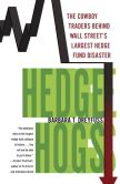 Book Cover Image. Title: Hedge Hogs:  The Cowboy Traders Behind Wall Street's Largest Hedge Fund Disaster, Author: Barbara T. Dreyfuss