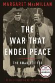 Book Cover Image. Title: The War That Ended Peace:  The Road to 1914, Author: Margaret MacMillan