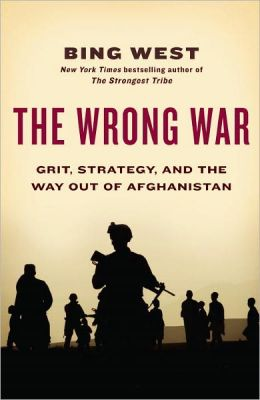 The Wrong War: Grit, Strategy, and the Way Out of Afghanistan