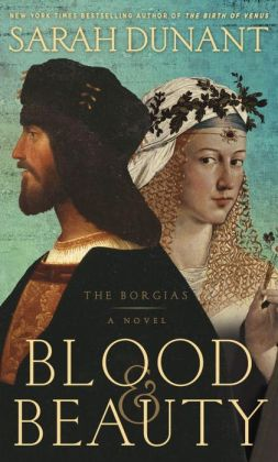 Blood & Beauty: The Borgias