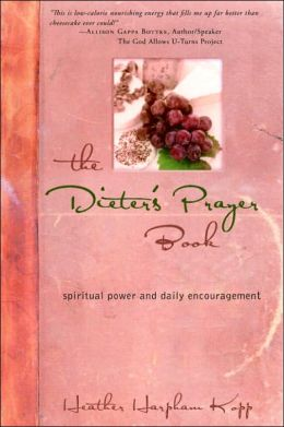 The Dieter's Prayer Book: Spiritual Power and Daily Encouragement