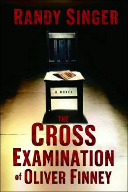 The Cross Examination of Oliver Finney