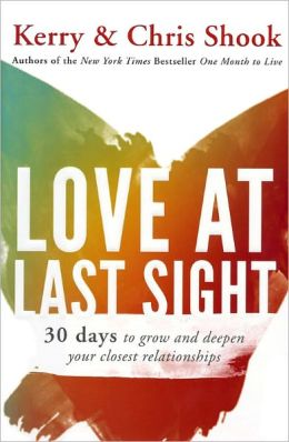 Love at Last Sight: Thirty Days to Grow and Deepen Your Closest Relationships