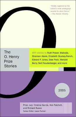 The O. Henry Prize Stories 2005