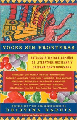 Voces sin fronteras: Antologla vintage espanol de literatura mexicana y chicana contemporanea