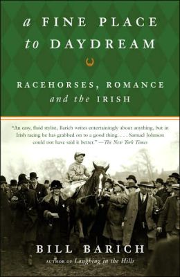 A Fine Place to Daydream: Racehorses, Romance, and the Irish