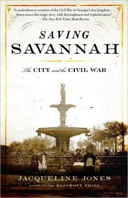 Saving Savannah: The City and the Civil War