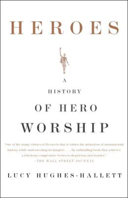 Heroes: A History of Hero Worship