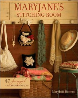 MaryJane's Stitching Room: 47 Farmgirl Handiwork Projects