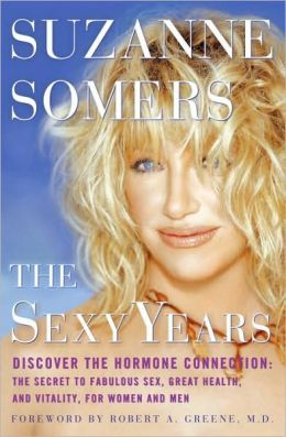 The Sexy Years: Discover the Hormone Connection - The Secret to Fabulous Sex, Great Health, and Vitality, for Women and Men