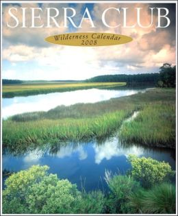 2008 Sierra Club Wilderness Wall Calendar