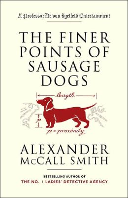 The Finer Points of Sausage Dogs (Professor Dr. von Igelfeld Series)