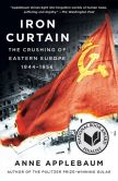 Book Cover Image. Title: Iron Curtain:  The Crushing of Eastern Europe, 1944-1956, Author: Anne Applebaum