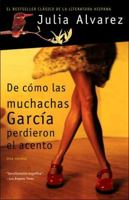 De como las muchachas Garcia perdieron el acento (How the Garcia Girls Lost Their Accents)