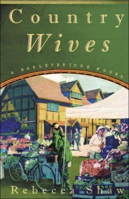 Country Wives (Barleybridge Series)